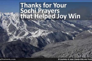 Thanks for Your Sochi Prayers that Helped Joy Win!